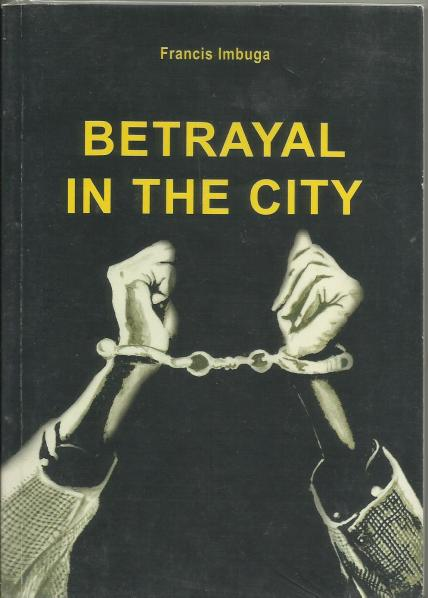 an analysis of an individuals role in society in betrayal in the city a book by francis d imbuga Betrayal in the city by francis imbuga how theme of betrayal runs deep in francis imbuga's book the play betrayal in the city by francis imbuga addresses language and style in betrayal in the city - cross purpose not rated yet cross purpose is a style used in reference to individuals.